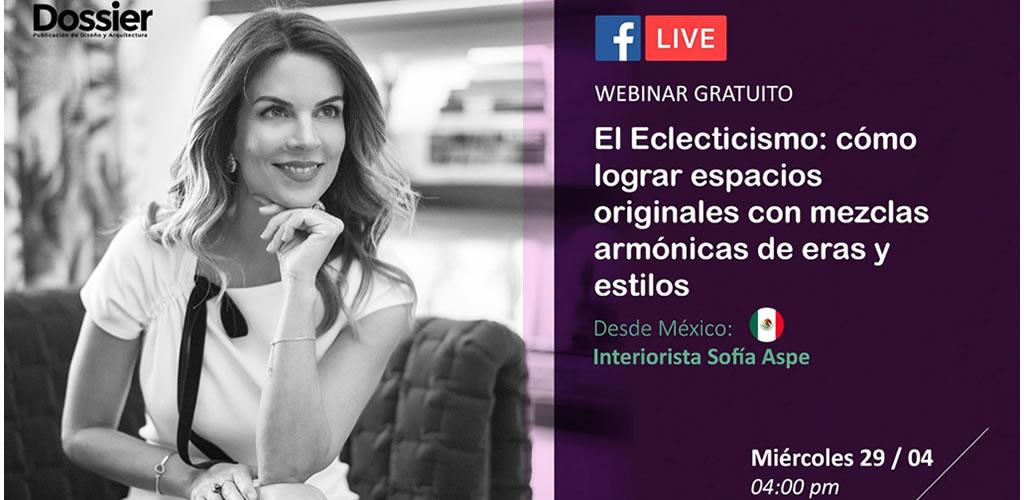 La interiorista Sofía Aspe brindará el primer webinar internacional de Dossier