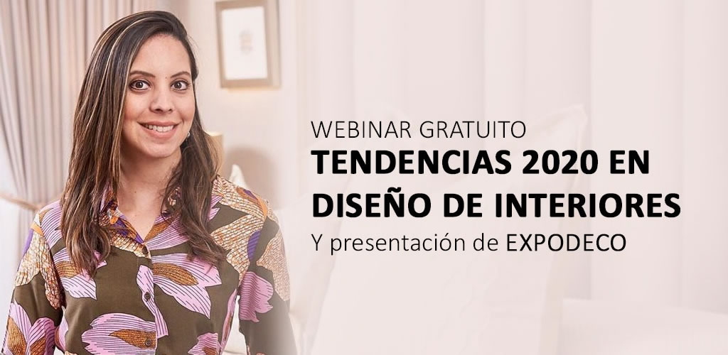 "Expodeco y Dossier presentan ""Tendencias 2020 en Diseño de Interiores"" por Yesenia Schulz"