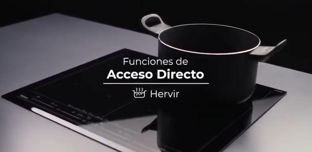 Función de Acceso Directo para placas Teka Hervir