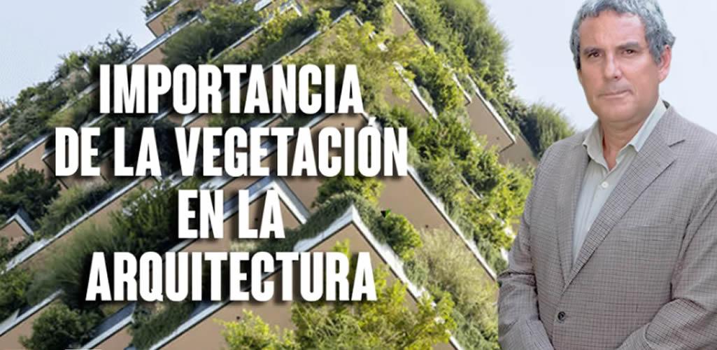 La importancia de la vegetación en la arquitectura
